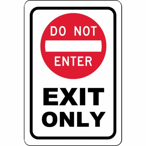"""Exit only DO NOT enter 8/"""" x 12/"""" Aluminum Sign WILL NOT RUST MADE USA"""