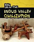 Daily Life in the Indus Valley Civilization by Brian Williams (Hardback, 2015)
