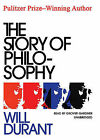 The Story of Philosophy: The Lives and Opinions of the Greater Philosophers by Will Durant (CD-Audio, 2010)