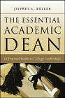 The Essential Academic Dean: A Practical Guide to College Leadership by Jeffrey L. Buller (Paperback, 2007)