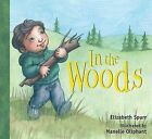 In the Woods by Elizabeth Spurr (Board book, 2012)