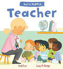 Busy People: Teacher by Lucy Cuthew (Paperback, 2016)