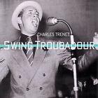 Swing Troubadour by Charles Tr'net (CD, Nov-2002, Arkadia Chanson)