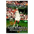 Coming of Age Andy Roddick's Breakthrough Year 9780595307852 Donelson Book