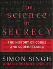 The Science of Secrecy: The Secret History of Codes and Code-breaking by Simon Singh (Hardback, 2000)
