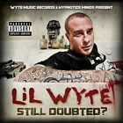 Still Doubted? [PA] by Lil Wyte (CD, Jun-2012, Wyte Music Records)