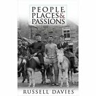 People, Places and Passions: A Social History of Wales and the Welsh 1870-1948: Volume 1 by Russell Davies (Hardback, 2015)