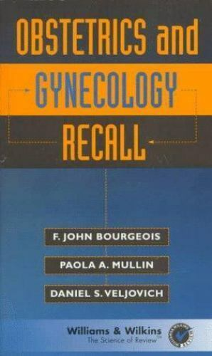 Recall: Obstetrics and Gynecology Recall by F. John Bourgeois, Daniel S....