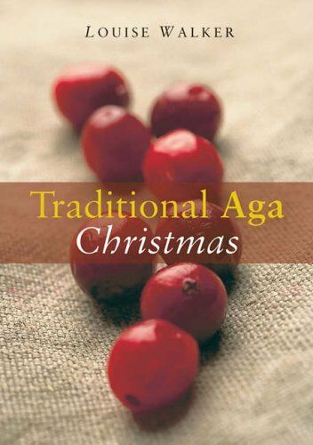 The Traditional Aga Christmas By Louise Walker