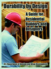 Durability by Design: A Guide for Residential Builders and Designers by Inc Nahb Research Center, Dept of Housing & Urban Development, Dept of Housing and Urban Development (Paperback / softback, 2005)