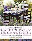 The New York Times Garden Party Crossword Puzzles: 200 Relaxing Puzzles by The New York Times (Paperback / softback, 2010)