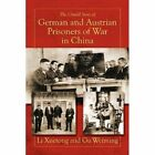 The Untold Story of German and Austrian Prisoners of War in China by Li Xuetong, Gu Weiming (Paperback / softback, 2012)