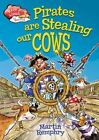 Pirates Are Stealing Our Cows by Martin Remphry (Hardback, 2014)