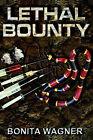 Lethal Bounty by Bonita Wagner (Paperback / softback, 2001)