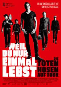 WEIL DU NUR EINMAL LEBST: DIE TOTEN HOSEN AUF TOUR- Orig.Kino-Plakat A1 -Gerollt