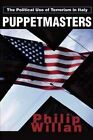 Puppetmasters: The Political Use of Terrorism in Italy by Philip P Willan (Paperback / softback, 2002)