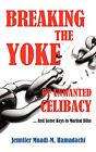 Breaking the Yoke of Unwanted Celibacy by Jennifer Muadi-M Hamadachi (Paperback / softback, 2010)