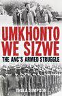 Umkhonto we Sizwe: The ANC's armed struggle by Thula Simpson (Hardback, 2016)