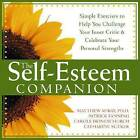 The Self-Esteem Companion: Simple Exercises to Help You Challenge Your Inner Critic and Celebrate Your Personal Strengths by Patrick Fanning, Carole Honeychurch, Matthew McKay (Paperback, 2005)