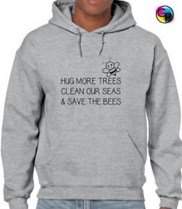 HUG MORE TREES SAVE THE BEES HOODY HOODIE COOL PRINTED SLOGAN SAVE THE PLANET