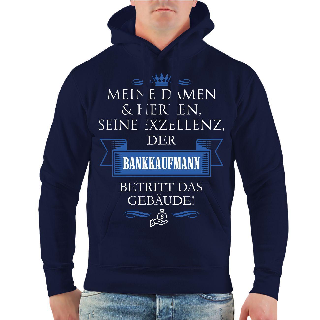 Kapuzenpullover Seine Exzellenz DER BANKKAUFMANN Bänker Börse Spruch Spaß Hoodie