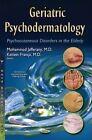 Geriatric Psychodermatology: Psychocutaneous Disorders in the Elderly by Nova Science Publishers Inc (Hardback, 2015)