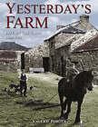 Yesterday's Farm: Life on the Farm 1830-1960 by Valerie Porter (Hardback, 2006)