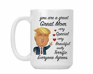 Trump Mom Mug Gift For Her - You Are A Great Great Mom Donald Trump 15 oz Cup