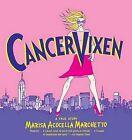 Cancer Vixen: A True Story by Marisa Acocella Marchetto (Paperback / softback)