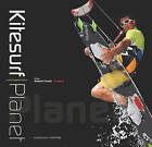 Kitesurf Planet: Robert Foresti's Photography by Robert Foresti (Hardback, 2009)