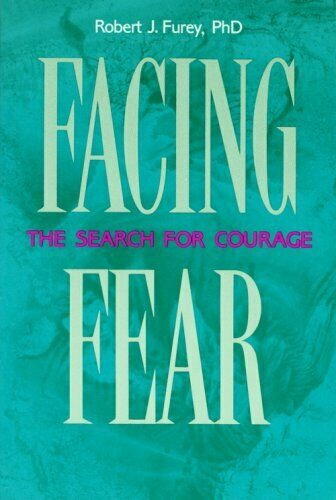 Facing Fear  The Search for Courage