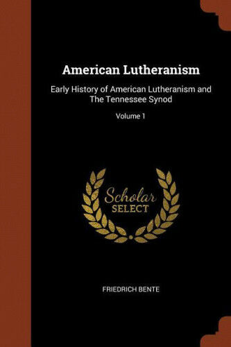 American Lutheranism: Early History of American Lutheranism and the Tennessee