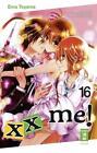 Xx me! 16 von Ema Toyama (2016, Taschenbuch)