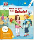 Was ist was Junior: Komm, wir gehen in die Schule von Claudia Kaiser, Birgit Bondarenko und Martin Lickleder (2016, Klappenbroschur)