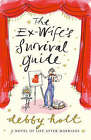 The Ex-Wife's Survival Guide by Debby Holt (Paperback, 2006)