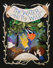 The Water and the Wild by Katie Elise Ormsbee (Hardback, 2015)