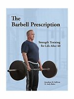 The Barbell Prescription: Strength Training For Life After 40 Free Shipping