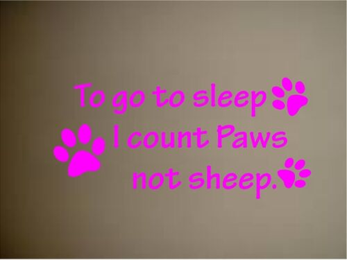 TO GO TO SLEEP I COUNT PAWS NOT SHEEP VINYL WALL DECAL HOME DECOR BEDROOM