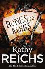 Bones to Ashes: (Temperance Brennan 10) by Kathy Reichs (Paperback, 2000)
