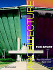 Architecture for Sport by Peter Sturzebecher, Sigrid Ulrich (Hardback, 2002)