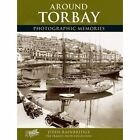 Torbay: Photographic Memories by John Bainbridge (Paperback, 2002)