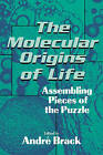 The Molecular Origins of Life: Assembling Pieces of the Puzzle by Cambridge University Press (Paperback, 1998)