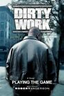 Dirty Work Playing The Game by Anderson Robert iUniverse Inc Paperback