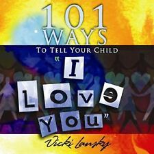 """101 Ways to Tell Your Child """"I Love You"""" (101 Ways (Book Peddlers)), Lansky, Vic"""