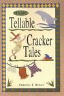 More Tellable Cracker Tales by Annette J Bruce (Hardback, 2002)