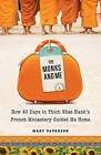 Monks and Me: How 40 Days in Thich Nhat Hanh's French Monastery Guided Me Home by Mary Paterson (Paperback, 2013)