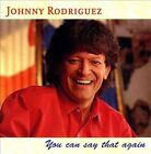 You Can Say That Again by Johnny Rodriguez (CD, Jul-1996, Hightone)