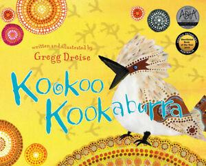 NEW Kookoo Kookaburra  By Gregg Dreise Hardcover Free Shipping