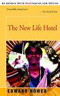 The New Life Hotel by Edward Hower (Paperback / softback, 2004)