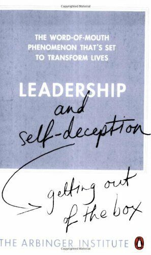 1 of 1 - Leadership and Self-Deception: Getting out of the Box,The Arbinger Institute